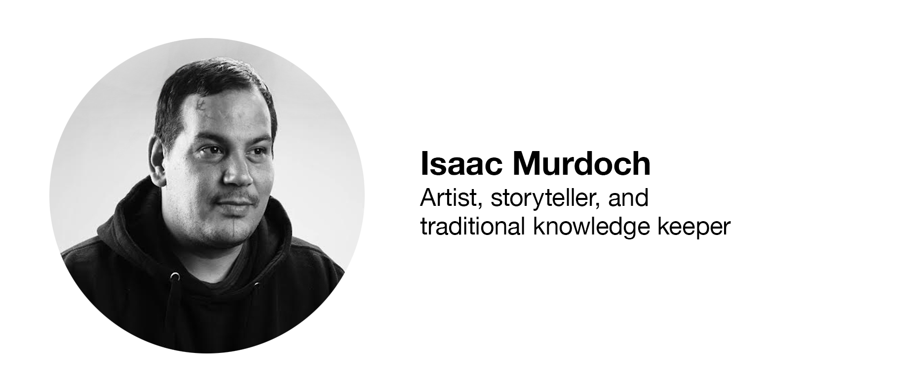 Isaac Murdoch Artist, storyteller, and traditional knowledge keeper
