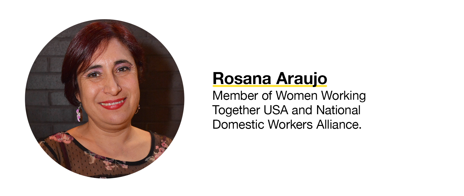 Rosana Araujo, member of Women Working Together USA and National Domestic Workers Alliance.